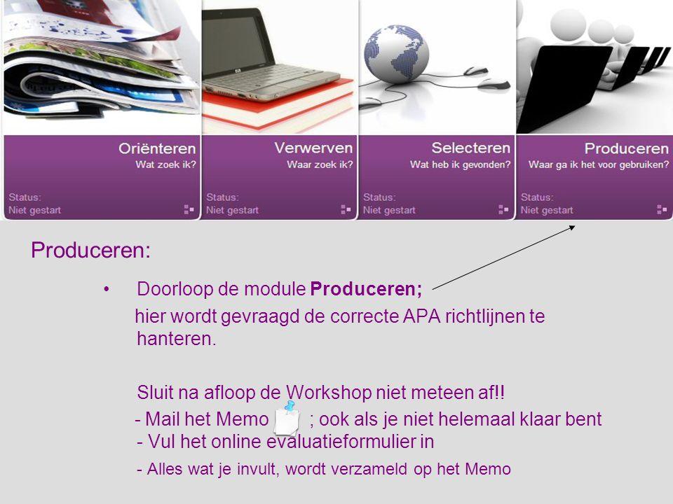 Produceren: Doorloop de module Produceren; hier wordt gevraagd de correcte APA richtlijnen te hanteren.