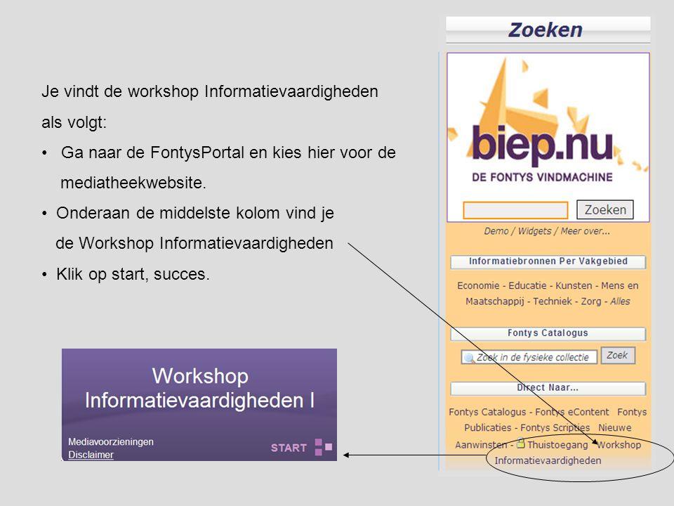 Je vindt de workshop Informatievaardigheden als volgt: Ga naar de FontysPortal en kies hier voor de mediatheekwebsite.