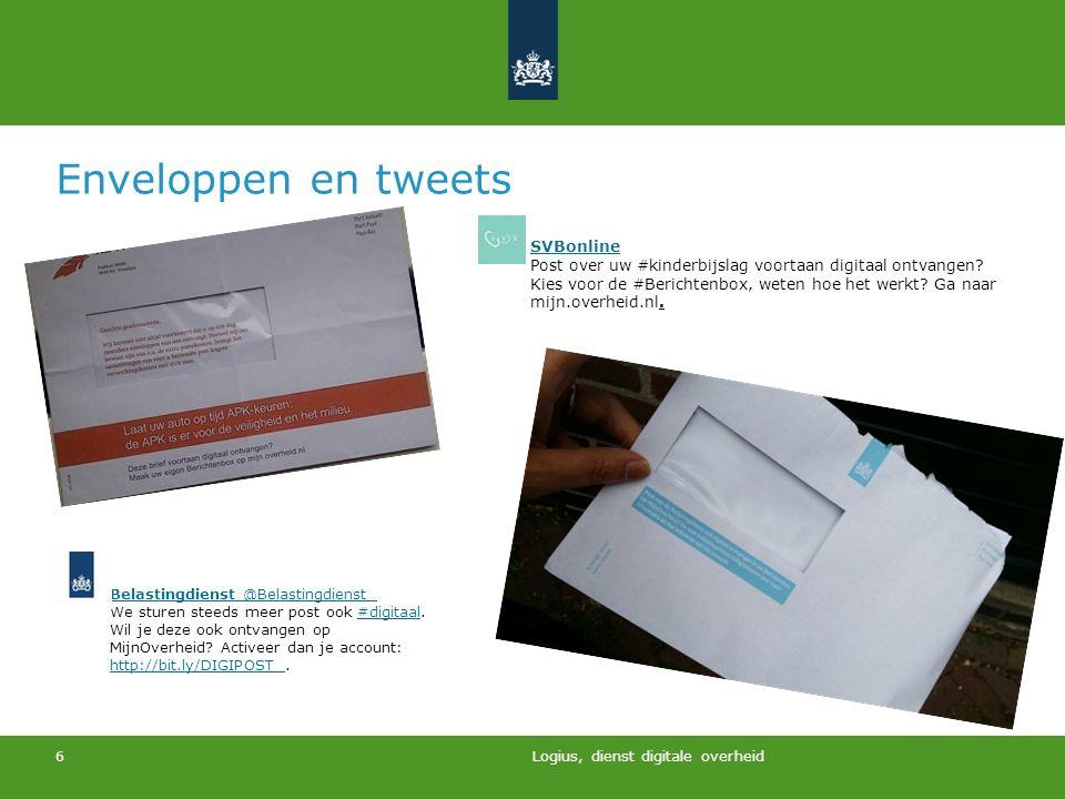Logius, dienst digitale overheid 6 Enveloppen en tweets Belastingdienst  @Belastingdienst Belastingdienst  @Belastingdienst We sturen steeds meer po