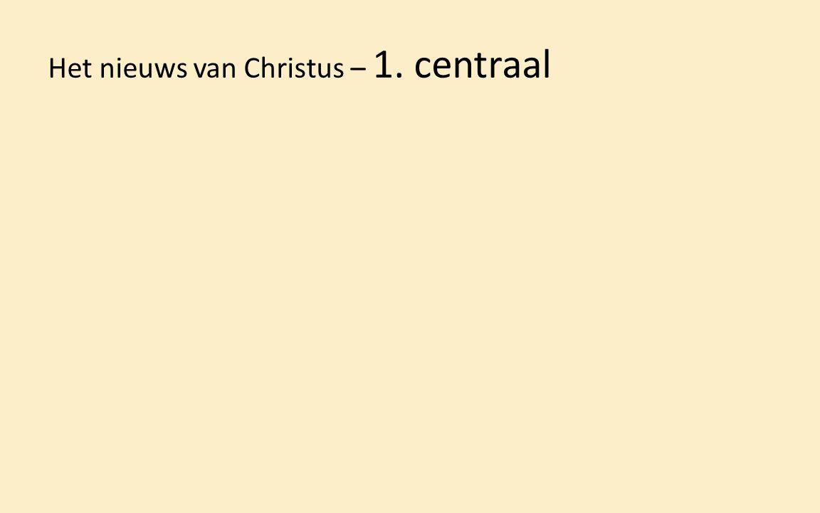 Het nieuws van Christus – 1. centraal