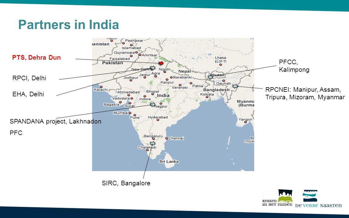PFCC, Kalimpong RPCNEI: Manipur, Assam, Tripura, Mizoram, Myanmar PTS, Dehra Dun RPCI, Delhi SPANDANA project, Lakhnadon PFC SIRC, Bangalore EHA, Delhi Partners in India