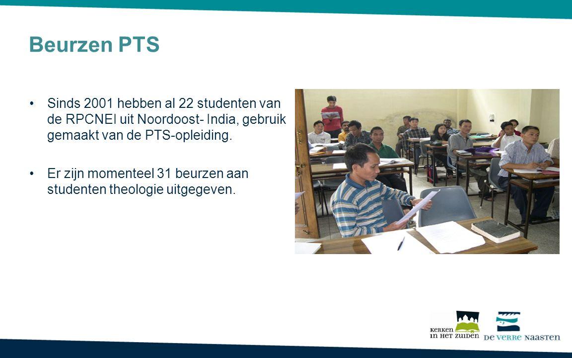 Beurzen PTS Sinds 2001 hebben al 22 studenten van de RPCNEI uit Noordoost- India, gebruik gemaakt van de PTS-opleiding. Er zijn momenteel 31 beurzen a