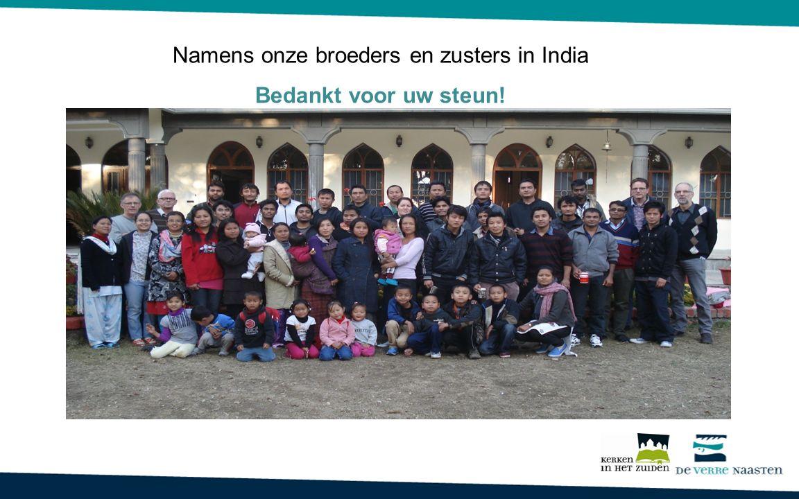 Namens onze broeders en zusters in India Bedankt voor uw steun!