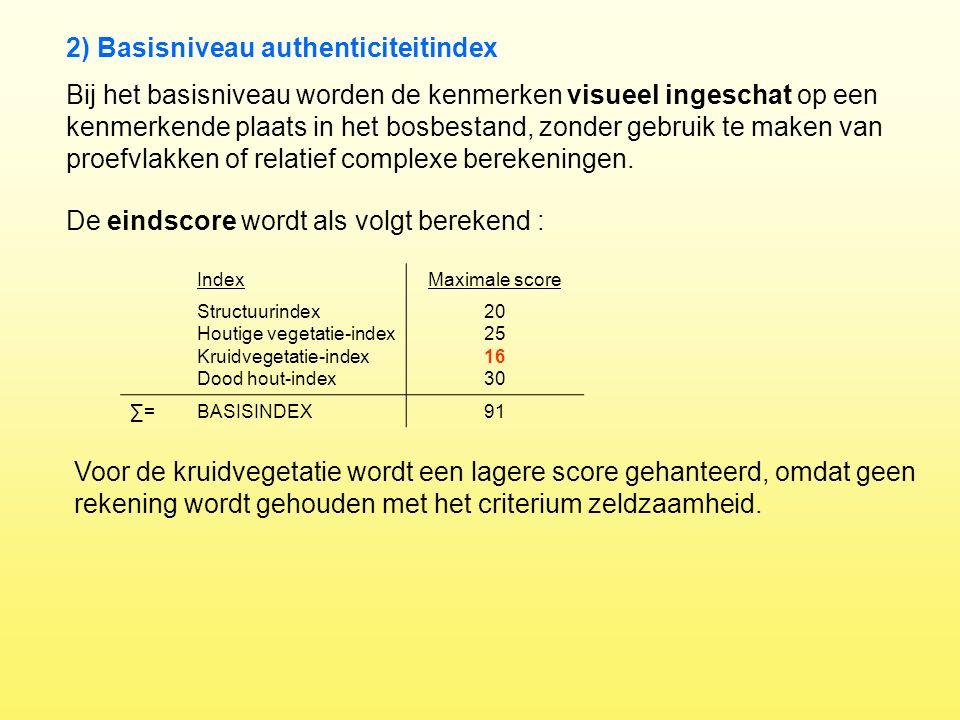 2) Basisniveau authenticiteitindex Bij het basisniveau worden de kenmerken visueel ingeschat op een kenmerkende plaats in het bosbestand, zonder gebru