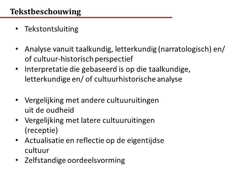 Tekstontsluiting Analyse vanuit taalkundig, letterkundig (narratologisch) en/ of cultuur-historisch perspectief Interpretatie die gebaseerd is op die