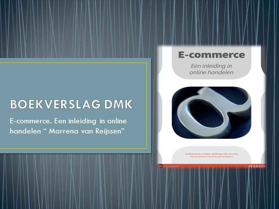 E-commerce. Een inleiding in online handelen Marrena van Reijssen