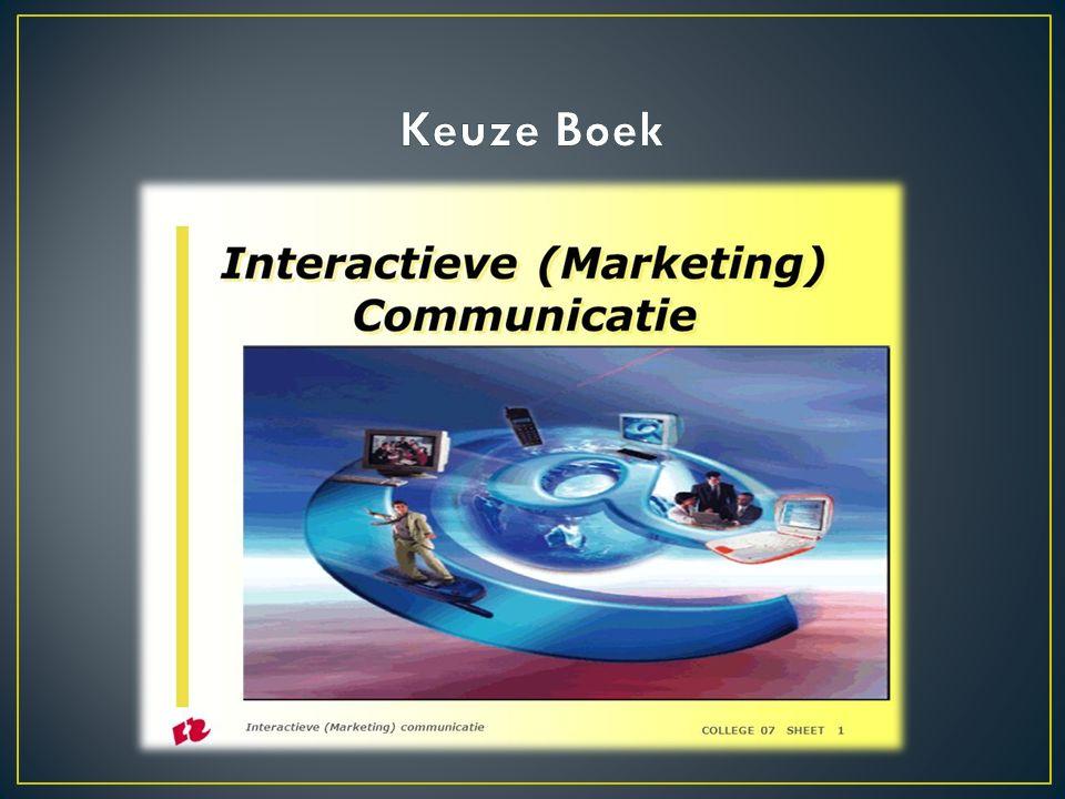 Interactieve marketing Het bedrijf in deze tijd E-commerce Contentmarketing BIG DATA & BUSINESS INTELLIGENCE