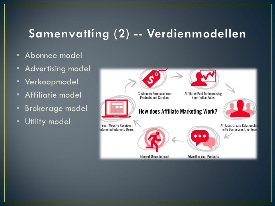 Abonnee model Advertising model Verkoopmodel Affiliatie model Brokerage model Utility model