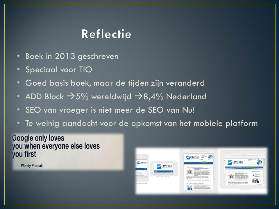 Boek in 2013 geschreven Speciaal voor TIO Goed basis boek, maar de tijden zijn veranderd ADD Block  5% wereldwijd  8,4% Nederland SEO van vroeger is niet meer de SEO van Nu.