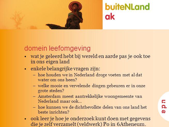 wat je geleerd hebt bij wereld en aarde pas je ook toe in ons eigen land enkele belangrijke vragen zijn: –hoe houden we in Nederland droge voeten met al dat water om ons heen.