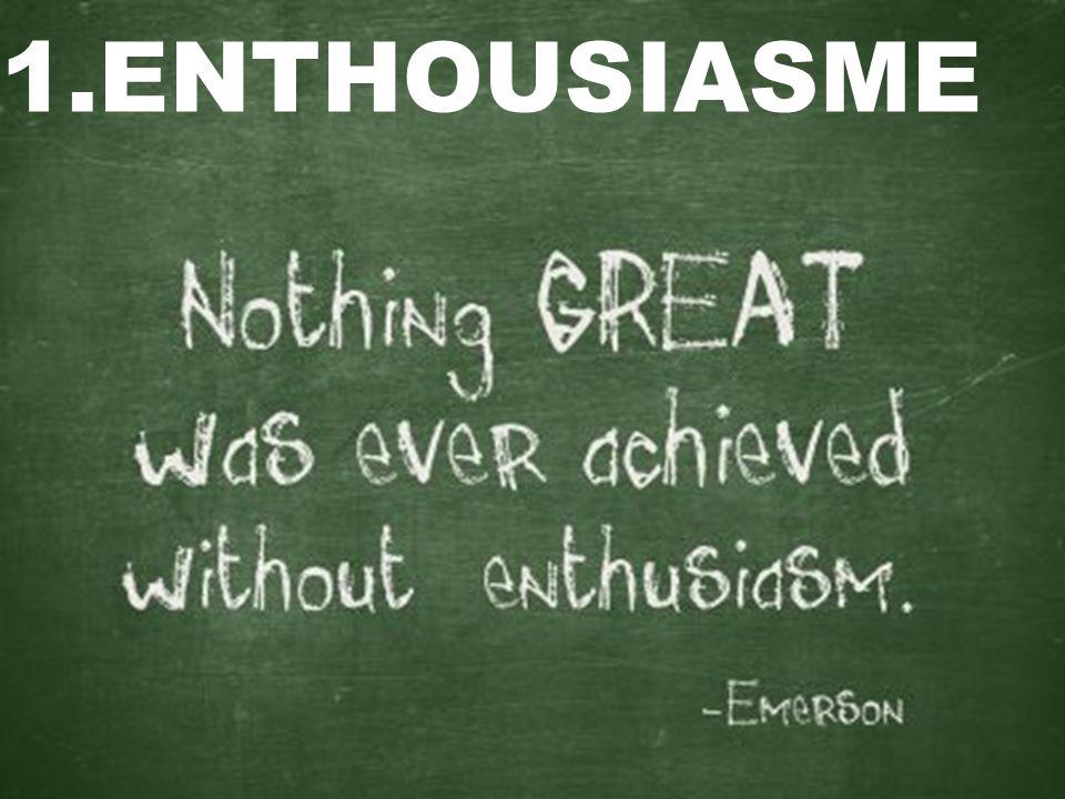 1.ENTHOUSIASME