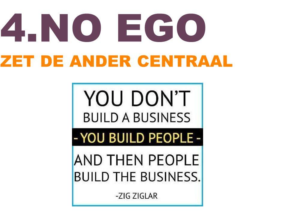 4.NO EGO ZET DE ANDER CENTRAAL