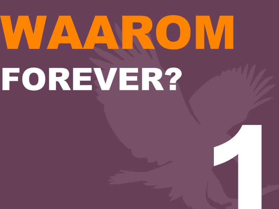 WAAROM FOREVER? 1