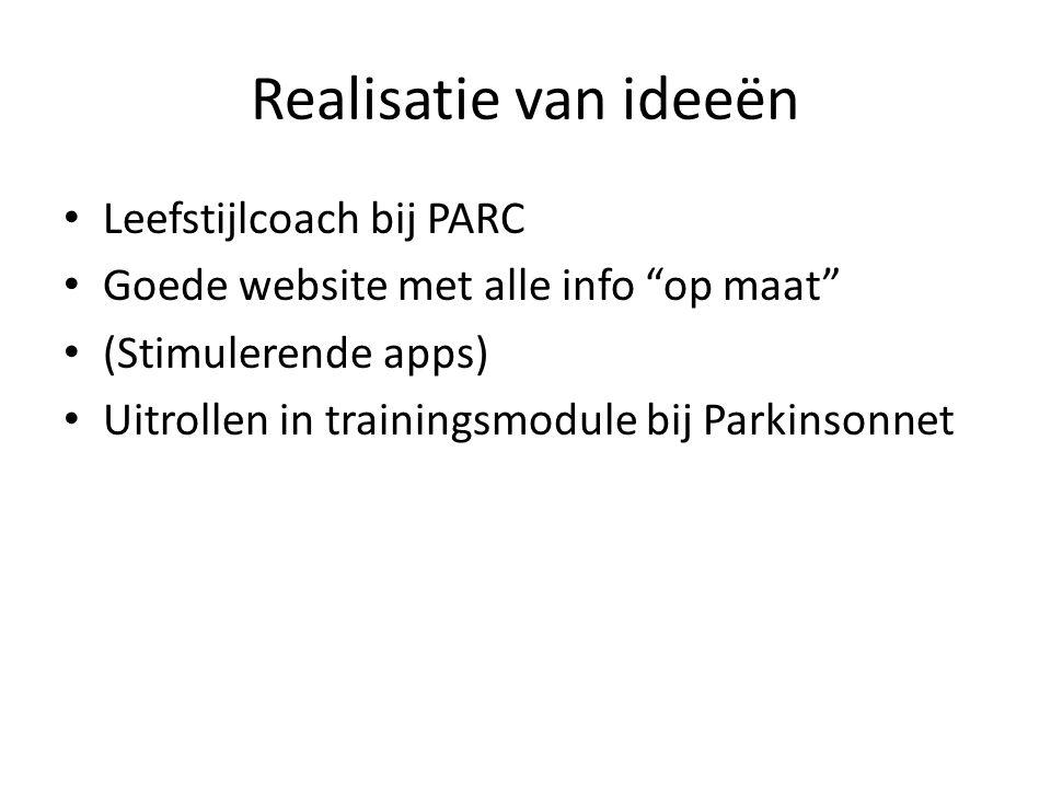 """Realisatie van ideeën Leefstijlcoach bij PARC Goede website met alle info """"op maat"""" (Stimulerende apps) Uitrollen in trainingsmodule bij Parkinsonnet"""