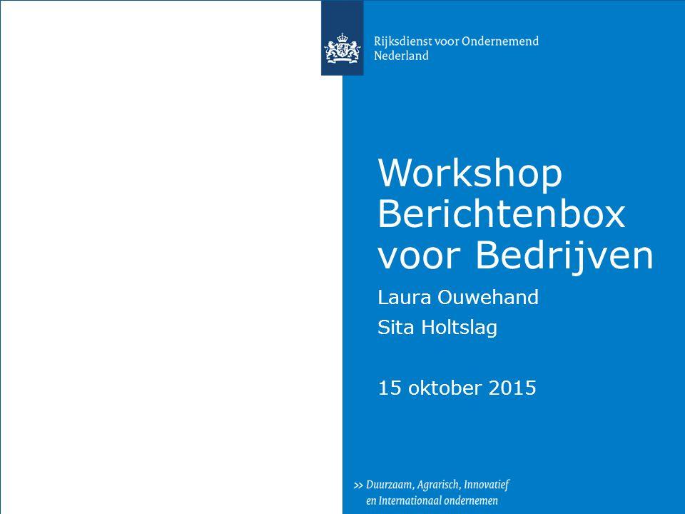 Workshop Berichtenbox voor Bedrijven Laura Ouwehand Sita Holtslag 15 oktober 2015