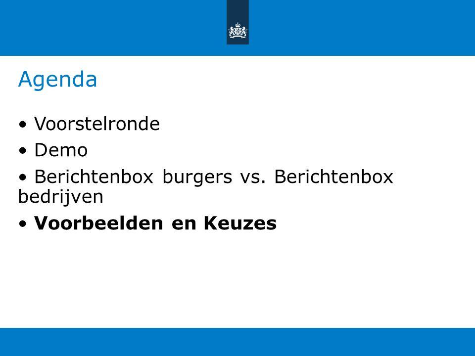 Agenda Voorstelronde Demo Berichtenbox burgers vs. Berichtenbox bedrijven Voorbeelden en Keuzes