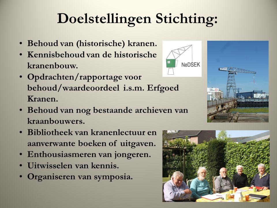 Doelstellingen Stichting: Behoud van (historische) kranen.