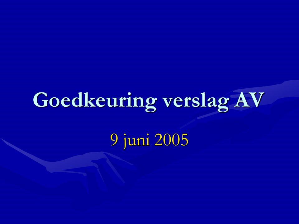 Goedkeuring verslag AV 9 juni 2005