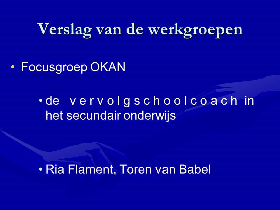 Verslag van de werkgroepen Focusgroep OKAN de v e r v o l g s c h o o l c o a c h in het secundair onderwijs Ria Flament, Toren van Babel
