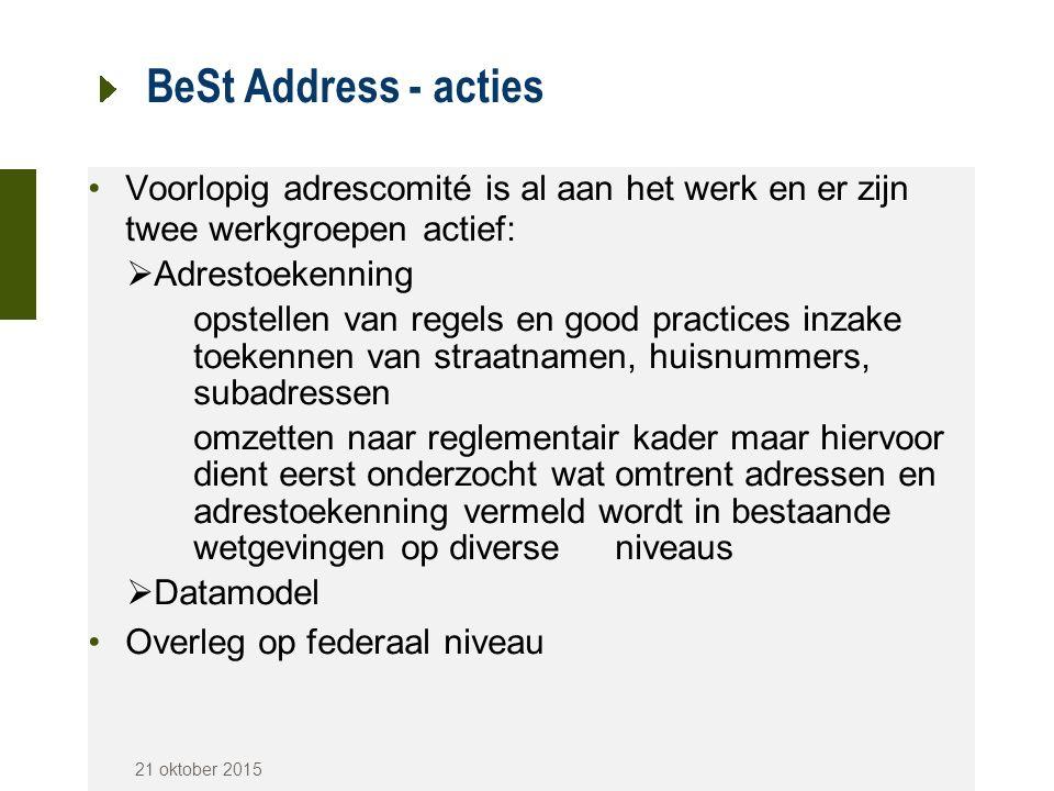 BeSt Address - acties Voorlopig adrescomité is al aan het werk en er zijn twee werkgroepen actief:  Adrestoekenning opstellen van regels en good prac