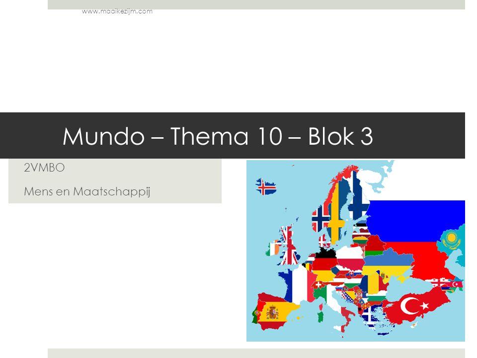 Mundo – Thema 10 – Blok 3 2VMBO Mens en Maatschappij www.maaikezijm.com