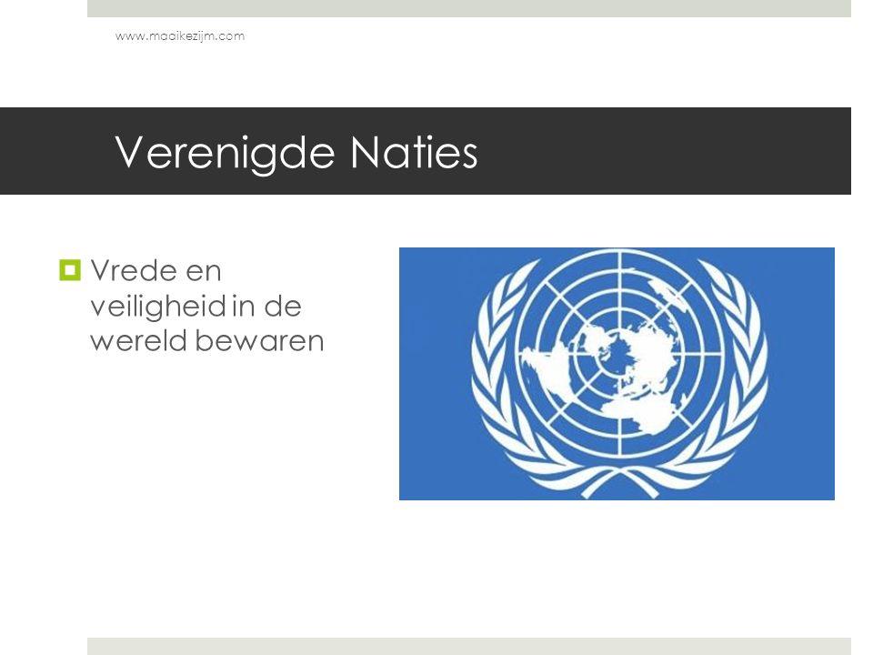 Verenigde Naties  Vrede en veiligheid in de wereld bewaren www.maaikezijm.com