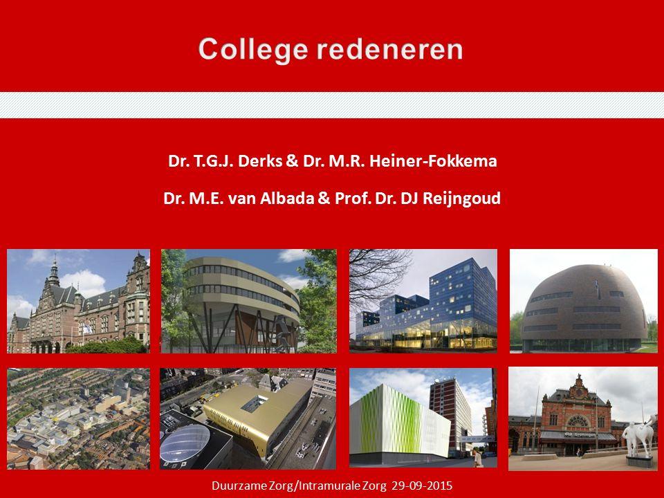 G2020 Dr. T.G.J. Derks & Dr. M.R. Heiner-Fokkema Dr. M.E. van Albada & Prof. Dr. DJ Reijngoud Duurzame Zorg/Intramurale Zorg 29-09-2015