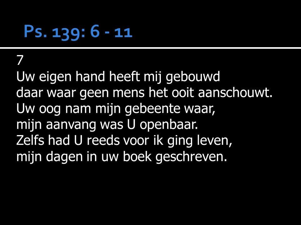  Ps. 116: 1, 2, 3  Preek  Ps.34: 7, 8  Gebed  Collecte  Gz.114: 5, 6, 7  Zegen