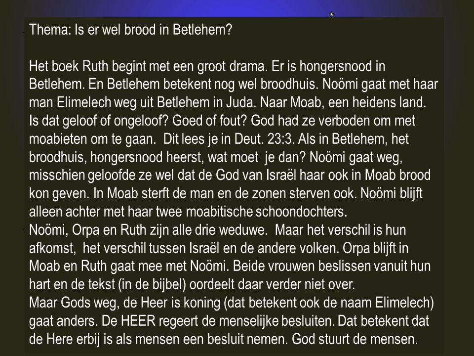 Thema: Is er wel brood in Betlehem. Het boek Ruth begint met een groot drama.