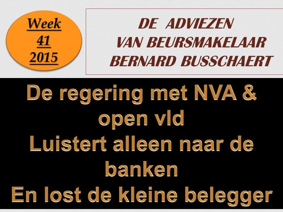 1 DE ADVIEZEN VAN BEURSMAKELAAR BERNARD BUSSCHAERT Week 41 2015 2015
