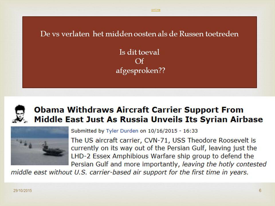 29/10/2015 6 Read newsletter onlineRead newsletter online De vs verlaten het midden oosten als de Russen toetreden Is dit toeval Of afgesproken??