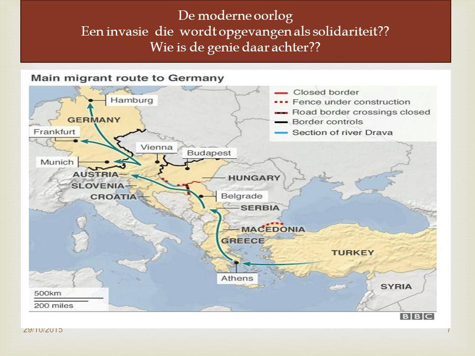 29/10/20157 De moderne oorlog Een invasie die wordt opgevangen als solidariteit .