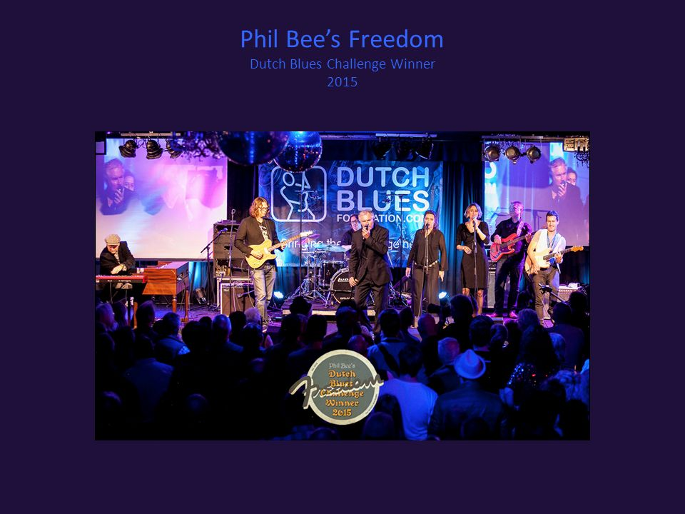 Phil Bee's Freedom Dutch Blues Challenge Winner 2015