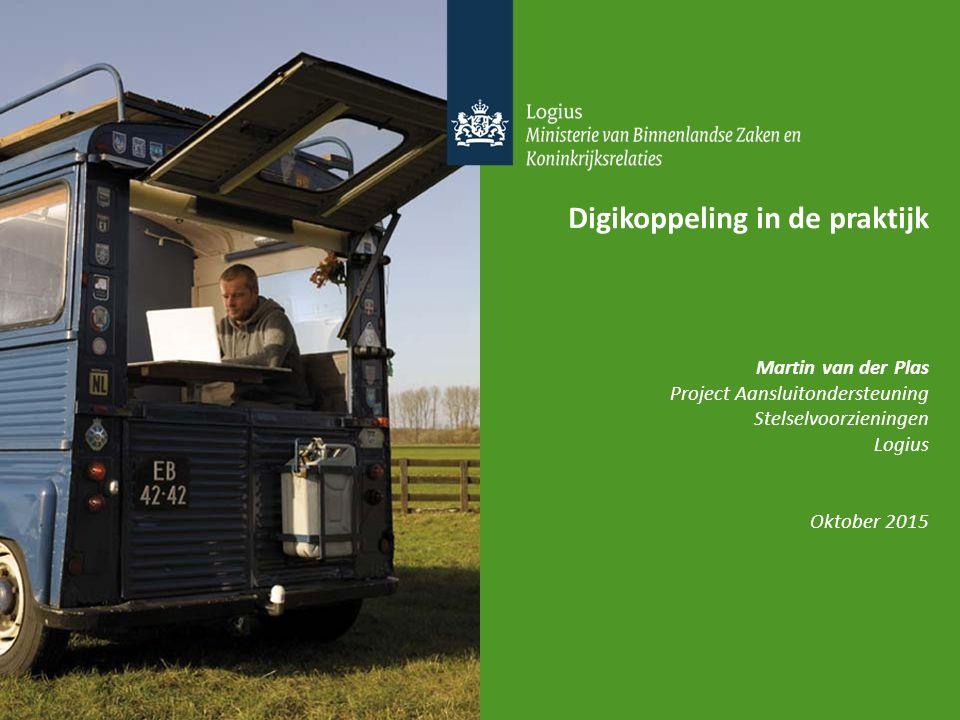 Digikoppeling in de praktijk Martin van der Plas Project Aansluitondersteuning Stelselvoorzieningen Logius Oktober 2015