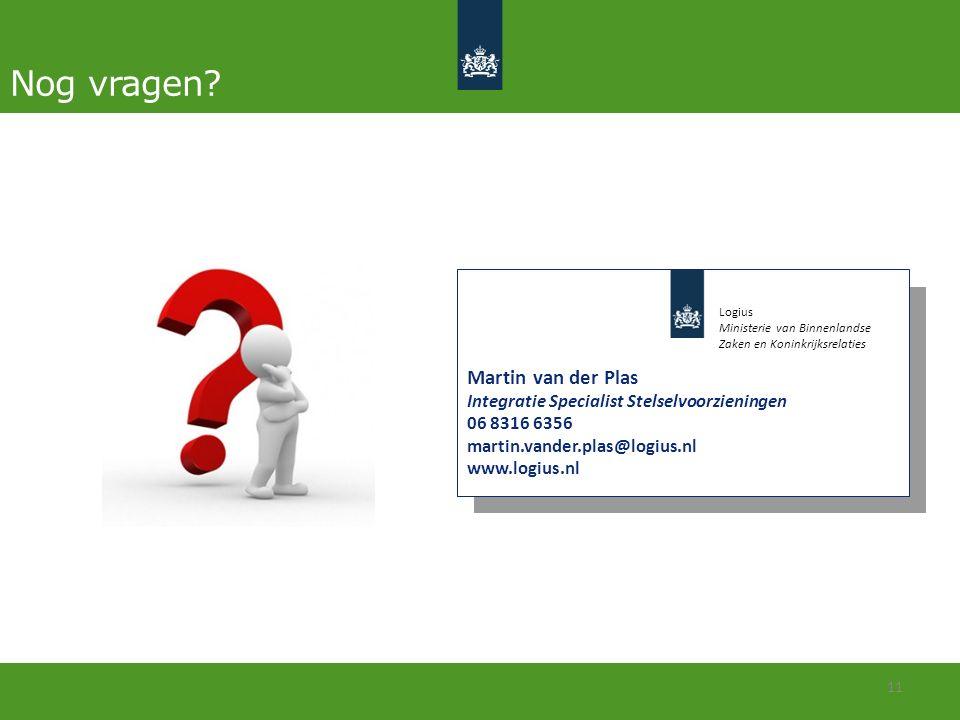 Nog vragen? 11 Martin van der Plas Integratie Specialist Stelselvoorzieningen 06 8316 6356 martin.vander.plas@logius.nl www.logius.nl Logius Ministeri