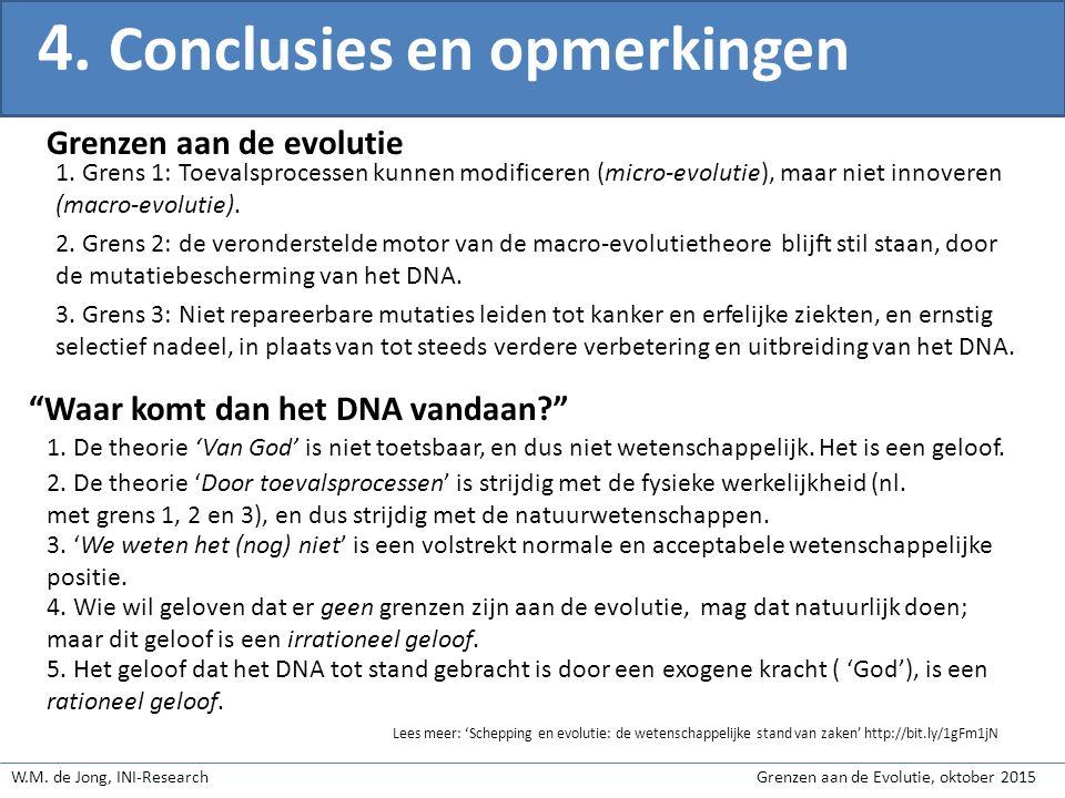 W.M. de Jong, INI-Research Grenzen aan de Evolutie, oktober 2015 4. Conclusies en opmerkingen 1. Grens 1: Toevalsprocessen kunnen modificeren (micro-e