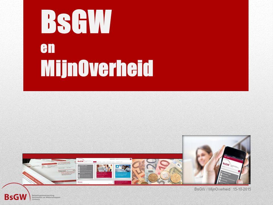 BsGW / MijnOverheid 15-10-2015 BsGW en MijnOverheid