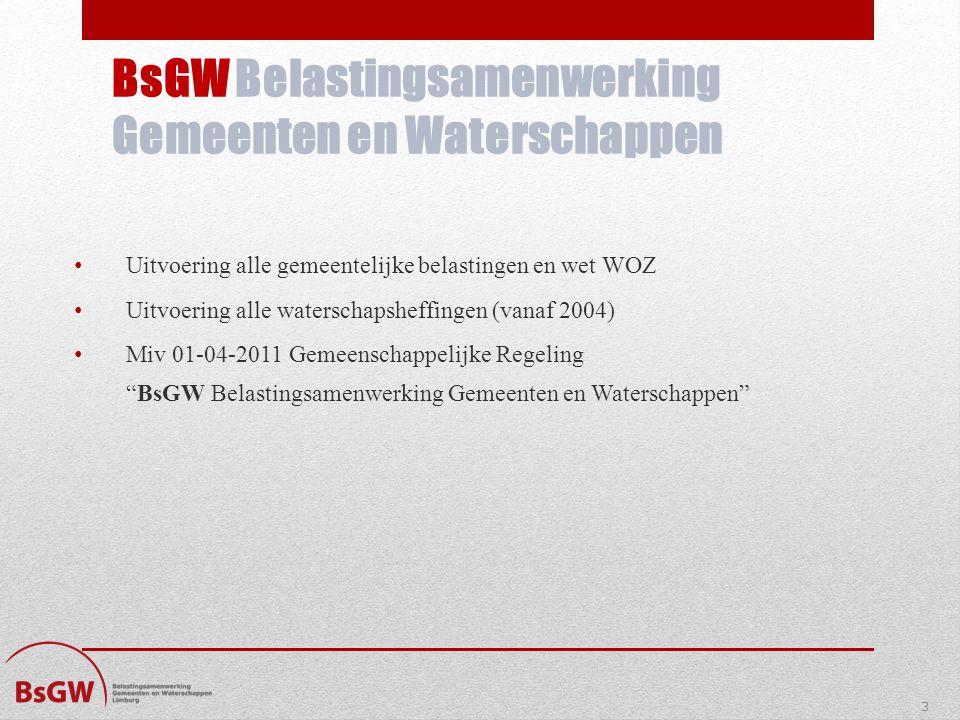 Uitvoering alle gemeentelijke belastingen en wet WOZ Uitvoering alle waterschapsheffingen (vanaf 2004) Miv 01-04-2011 Gemeenschappelijke Regeling BsGW Belastingsamenwerking Gemeenten en Waterschappen 3 BsGW Belastingsamenwerking Gemeenten en Waterschappen