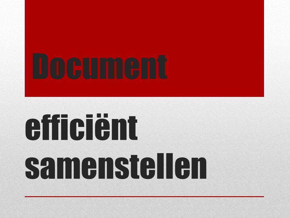 efficiënt samenstellen Document