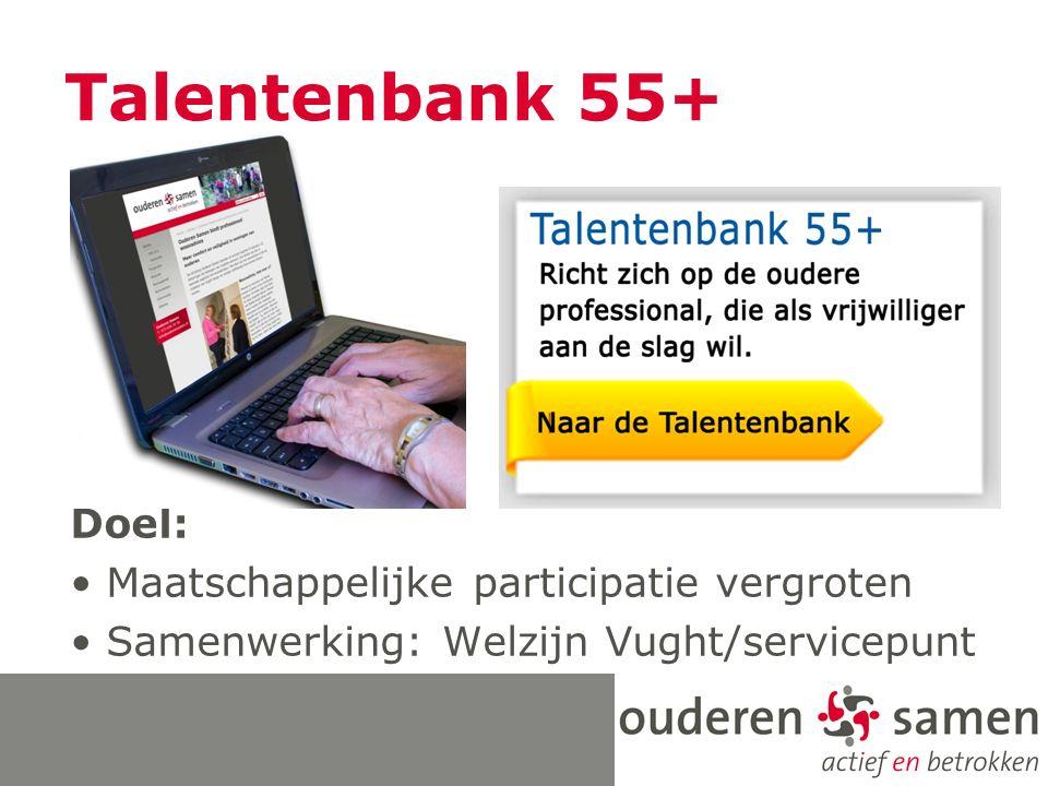 Doel: Maatschappelijke participatie vergroten Samenwerking: Welzijn Vught/servicepunt
