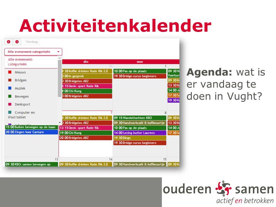 Activiteitenkalender Agenda: wat is er vandaag te doen in Vught?