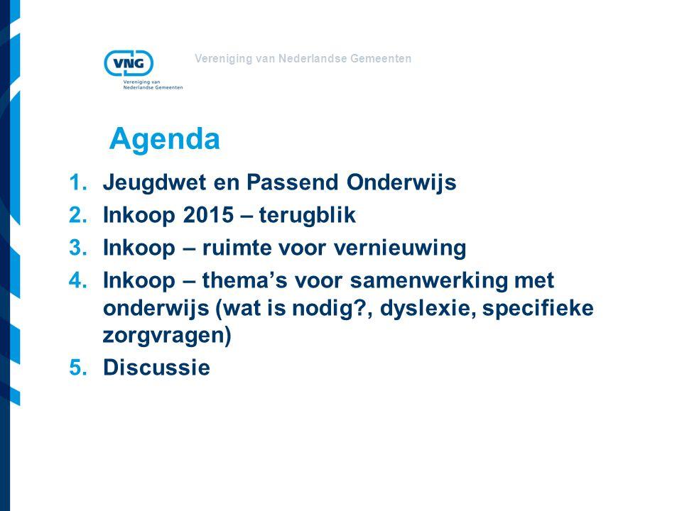 Vereniging van Nederlandse Gemeenten Agenda 1.Jeugdwet en Passend Onderwijs 2.Inkoop 2015 – terugblik 3.Inkoop – ruimte voor vernieuwing 4.Inkoop – thema's voor samenwerking met onderwijs (wat is nodig?, dyslexie, specifieke zorgvragen) 5.Discussie