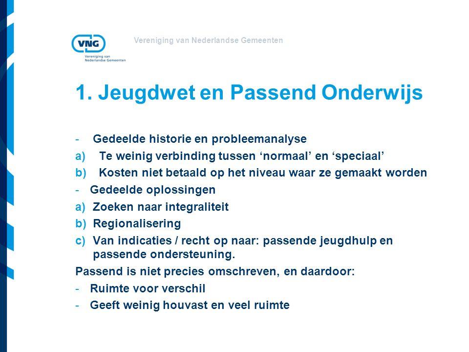 Vereniging van Nederlandse Gemeenten 1. Jeugdwet en Passend Onderwijs -Gedeelde historie en probleemanalyse a)Te weinig verbinding tussen 'normaal' en