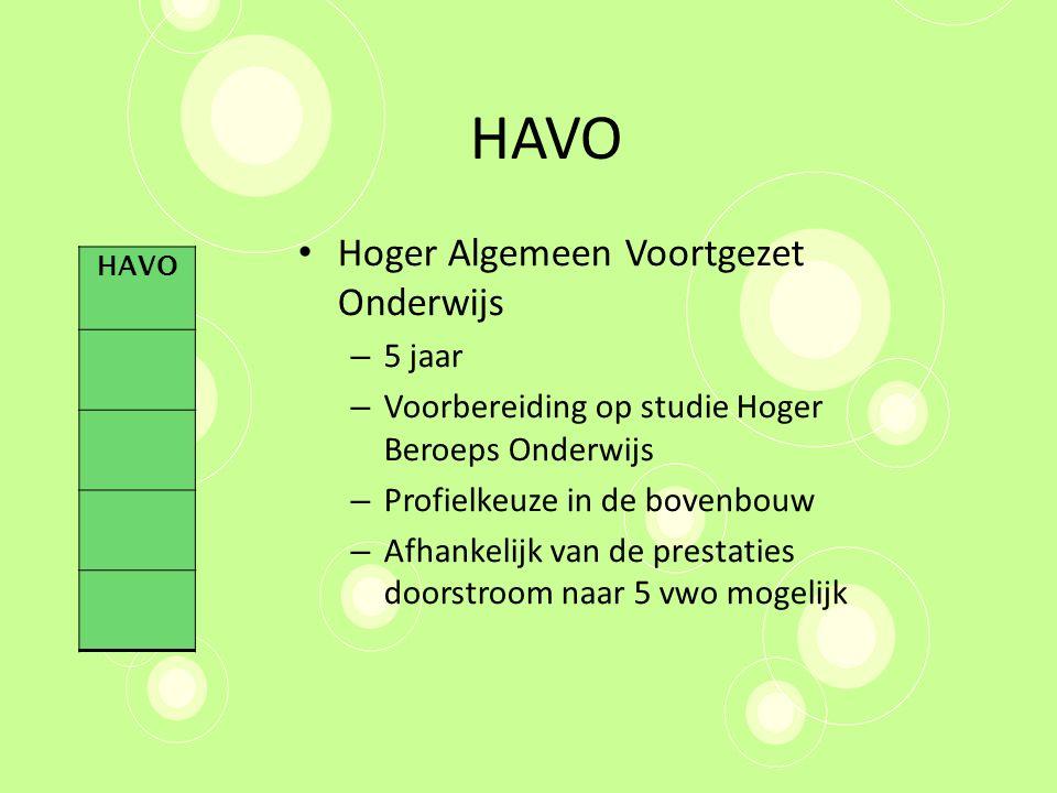 HAVO Hoger Algemeen Voortgezet Onderwijs – 5 jaar – Voorbereiding op studie Hoger Beroeps Onderwijs – Profielkeuze in de bovenbouw – Afhankelijk van d