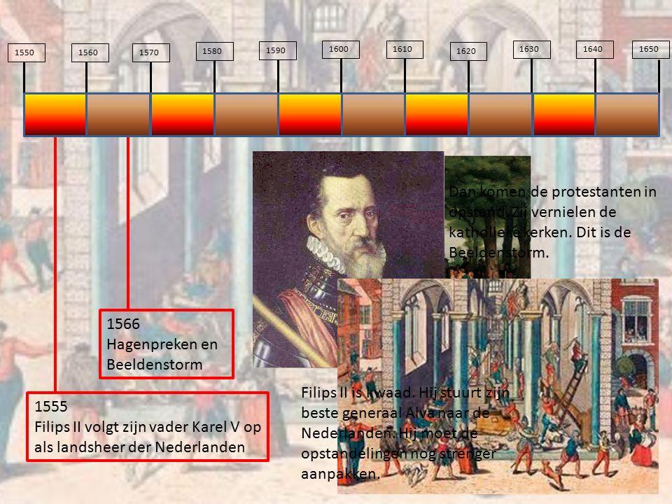 155015601570 1580 1590 16001610 1620 163016401650 1555 Filips II volgt zijn vader Karel V op als landsheer der Nederlanden Omdat de protestanten vervo