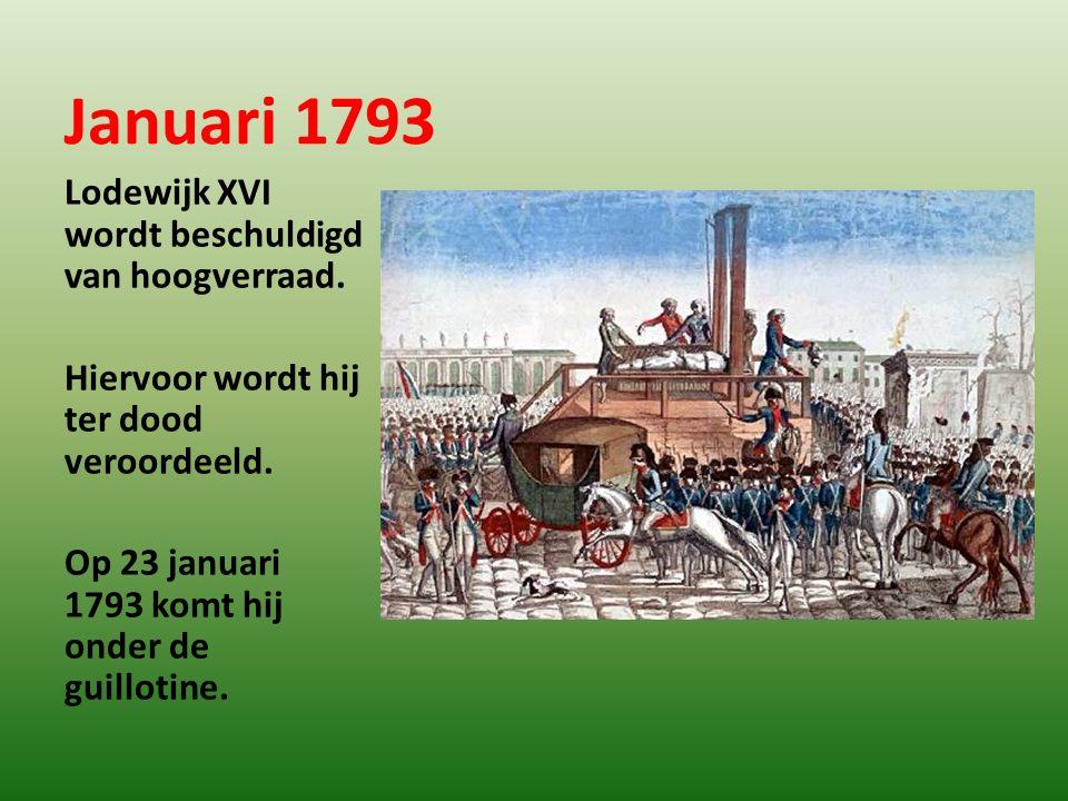 Januari 1793 Lodewijk XVI wordt beschuldigd van hoogverraad. Hiervoor wordt hij ter dood veroordeeld. Op 23 januari 1793 komt hij onder de guillotine.