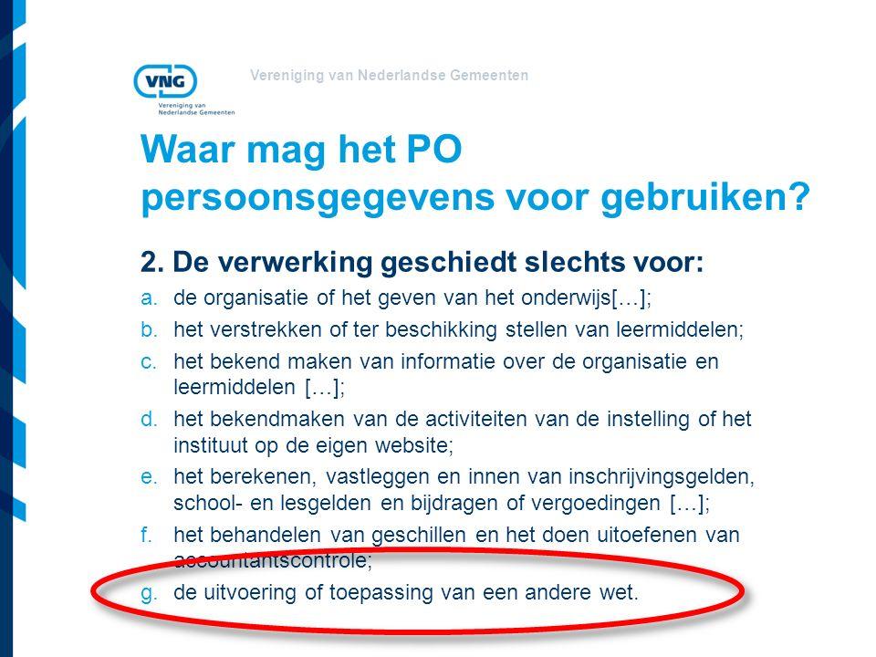 Vereniging van Nederlandse Gemeenten Waar mag het PO persoonsgegevens voor gebruiken.