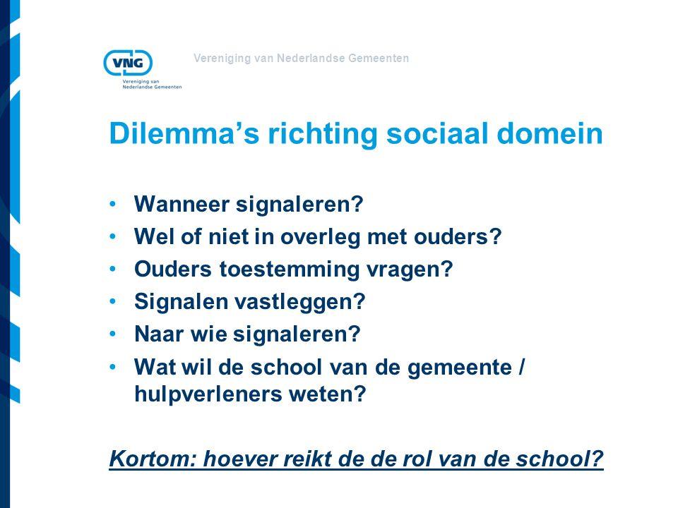 Vereniging van Nederlandse Gemeenten Dilemma's richting sociaal domein Wanneer signaleren.