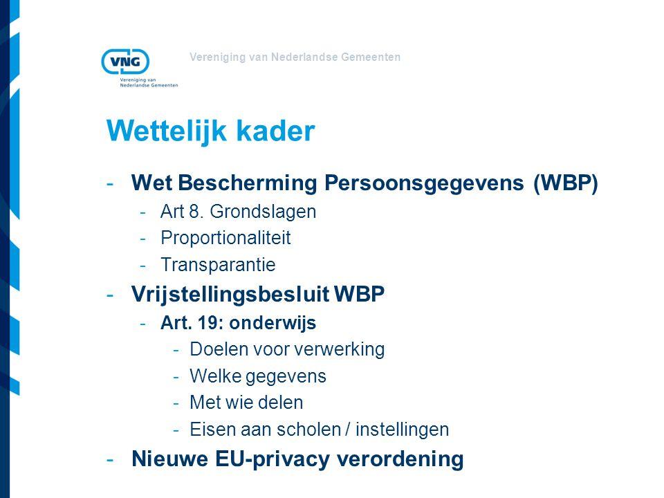 Vereniging van Nederlandse Gemeenten Wettelijk kader -Wet Bescherming Persoonsgegevens (WBP) -Art 8.