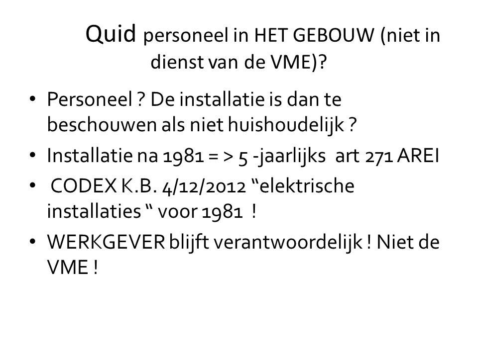 Quid personeel in HET GEBOUW (niet in dienst van de VME).